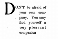 Com, May, and Own: ON'T be afraid of  your Own com-  pany. You may  find yourself a  very pleasant  companion