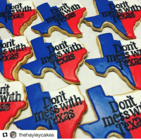 Tempted to mess with Texas.: ont  tu B the hayleycakes Tempted to mess with Texas.
