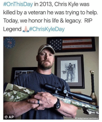 Memes, Shooters, and Schizophrenia:  #OnThisDay in 2013, Chris Kyle was  killed by a veteran he was trying to help.  Today, we honor his life & legacy. RIP  Legend  ChrisKyleDay  CAP  IG today inamericanhistory Kyle's friend Chad Littlefield, a former service member in his own right, was also killed that day. The shooter was a former Marine who is believed to have been suffering from PTSD and-or schizophrenia. RIP 🙏🏻 Credit: @todayinamericanhistory
