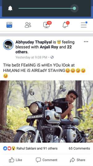 Blessed, Flexing, and Weird: Oo  10  Abhyuday Thapliyal is feeling  blessed with Anjali Roy and 22  others.  Yesterday at 9:08 PM  THe beSt FEeliNG iS wHEn YOu lOok at  UK15 8 3537  ; Rahul Saklani and 91 others  65 Comments  b Like  Comment  Share Weird flex but ok