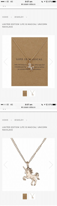 RT @ChloeGot: Omg this is too cute pls someone buy me this https://t.co/sjUflgpW8y https://t.co/5GBViLBuSM: oo EE 4G  8:07 amm  e ocean-vista.co  HOME JEWELRY  LIMITED EDITION 'LIFE IS MAGICAL' UNICORN  NECKLACE  LIFE IS MAGICAL  make a wish and put on ye  and positive spirit life  ·lace, with an open mind  wear you necklace  as a reminderto believ  roordinary.   8:07 amm  e ocean-vista.co  HOME JEWELRY  LIMITED EDITION 'LIFE IS MAGICAL' UNICORN  NECKLACE RT @ChloeGot: Omg this is too cute pls someone buy me this https://t.co/sjUflgpW8y https://t.co/5GBViLBuSM