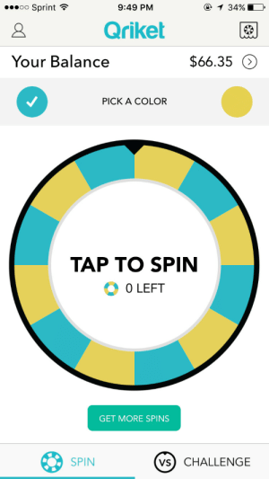 coater:  justbrosthings:  gold:  OMG GUYSI found this cool ass app the other day through twitter and I decided I want to share it with you guys :) this app is like a game! all you do is choose the color you want, then you spin and if it lands on the color you picked then you WIN REAL MONEY!!! Its a SUPER EASY, I got the app earlier today and I've already made this much by just playing :) TRUST ME GET THIS APP, ITS SO WORTH IT!! The cool things is their is 2 ways to earn money, you can spin by yourself and win money, or you can challenge someone else with the price of your choice and if you win then you take that amount from them Im gonna help you out by giving you a way to start with 25 spins :) all you have to do is  click this linkhttp://qriket.com/invite/367151  download the app  thenregister for the app and make sure to put this code 367151  onceyour account is made you will have 25 free spins *make sure you put the code or youwon'treceive the free spins* its amazing because one you are ready to take your money, you can just take it out and put it right into your paypal automatically, its then eat thing ever and best of all its FREE MONEY! good luckguys :)  I LOVE ITTHIS IS THE BEST  omg this is amazing, bless you : oo Sprint  9:49 PM  Qriket  Your Balance  $66.35 O  PICK A COLOR  TAP TO SPIN  O LEFT  GET MORE SPINS  SPIN  VS) CHALLENGE coater:  justbrosthings:  gold:  OMG GUYSI found this cool ass app the other day through twitter and I decided I want to share it with you guys :) this app is like a game! all you do is choose the color you want, then you spin and if it lands on the color you picked then you WIN REAL MONEY!!! Its a SUPER EASY, I got the app earlier today and I've already made this much by just playing :) TRUST ME GET THIS APP, ITS SO WORTH IT!! The cool things is their is 2 ways to earn money, you can spin by yourself and win money, or you can challenge someone else with the price of your choice and if you win then you take that amount from them 