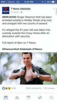 In 2003 Guy Sebastian told us that angels brought him here, and now in 2017 we finally ask, if the angels brought us Guy, then who brought us Shannon?   I have no personal beef with Shannon, as the second most famous/talented person in the world, I hope he's not going through anything too traumatic to bring about such poor behavior.   The memes will fly as they always do and the people will have their jokes, and I as always, will have my Guy.   #IStandByGuy: OO Telstra 4G 5:44 PM  7 News Adelaide  NEWS  27 mins  #BREAKING Singer Shannon Noll has been  arrested outside a Hindley Street strip club  and charged with two counts of assault.  It's alleged the 41-year-old was taken into  custody outside the Crazy Horse after an  altercation with security.  Full report at 6pm on 7 News.  #Shannon Noll #Adelaide #7News  4.9K  6.9K comments 1.2K shares In 2003 Guy Sebastian told us that angels brought him here, and now in 2017 we finally ask, if the angels brought us Guy, then who brought us Shannon?   I have no personal beef with Shannon, as the second most famous/talented person in the world, I hope he's not going through anything too traumatic to bring about such poor behavior.   The memes will fly as they always do and the people will have their jokes, and I as always, will have my Guy.   #IStandByGuy