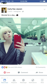 """Carly Rae Jepsen, Gif, and Love: oo TELUS 3G  12:03 PM  65% I  -D  Carly Rae Jepsen  2 mins Instagrame  Blonde for a day...  You and 328 others  10 Comments  Love  Comment  Share  News Feed Requests Messenger Notifications  More <p><a class=""""tumblr_blog"""" href=""""http://lg5isntcoming.tumblr.com/post/147656185820"""" target=""""_blank"""">lg5isntcoming</a>:</p> <blockquote> <p><a class=""""tumblr_blog"""" href=""""http://canadianslut.tumblr.com/post/147656100618"""" target=""""_blank"""">canadianslut</a>:</p> <blockquote> <p><a class=""""tumblr_blog"""" href=""""http://canadianslut.tumblr.com/post/147656035588"""" target=""""_blank"""">canadianslut</a>:</p> <blockquote> <p>She. Did. That.</p> </blockquote> <p>Taylor is SHOOK!</p> </blockquote> <p><figure data-orig-height=""""191"""" data-orig-width=""""250""""><img src=""""https://78.media.tumblr.com/8fe03909cb8847bd5e0ab909baae001e/tumblr_inline_oakt56IuFU1tdp24n_500.gif"""" data-orig-height=""""191"""" data-orig-width=""""250""""/></figure></p> </blockquote>"""