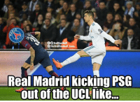 Memes, Real Madrid, and 🤖: OO TrollFootball  TheTrollFootball Insta  Real Madrid kicking PSG  out of the UCL like Real Madrid kicking PSG out of the UCL like...