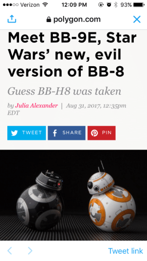 Disney, Phone, and Star Wars: oo Verizon  12:09 PM  ( 0 : 93%!  a polygon.com  Meet BB-9E, Star  Wars' new, evil  version of BB-8  Guess BB-H8 was taken  by Julia Alexander   Aug 31,2017, 12:35pm  EDT  TWEETf SHAREPIN  Tweet link womprat:  rebelspies:   spooky-space-babe:  sadhipstercat: They're girlfriends gamer gf and goth gf   Please redeem the evil ball Disney.    the old bb-8 can't come to the phone right now