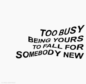 Fall, Music, and Target: OOBUSY  BEING YOURS  TO FALL FOR  SOMEBODY NEW  @LYRICS-AND-MUSIC lyrics-and-music:  Do i wanna know? // Arctic Monkeys