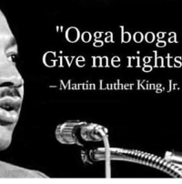 "Martin, Martin Luther King Jr., and Martin Luther: ""Ooga booga  Give me rights  -Martin Luther King, Jr. Goodmorning boys"