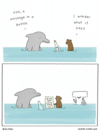 source: lizclimo.tumblr.com: ooh, a  message in a  bottle  I wonder  what it  says  do you  9uyS  Honno  nan  out  liz clino  lizclimo. tumblr.com source: lizclimo.tumblr.com