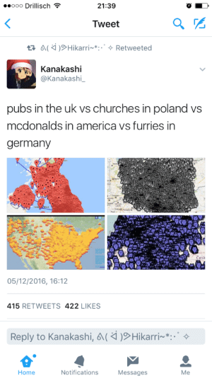 America, Anna, and McDonalds: ..ooo Drillisch  21:39  Tweet  Kanakashi  @Kanakashi_  pubs in the uk vs churches in poland vs  mcdonalds in america vs furries in  germany  05/12/2016, 16:12  415 RETWEETS 422 LIKES  Reply to Kanakashi,  Hikarri~*:.。  Home  Notifications  Messages  Me gay-liquid:  anna-stronk: Death battle choose your fighter