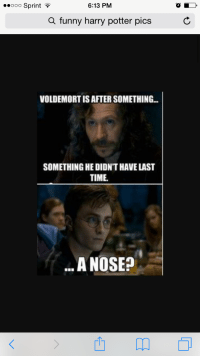 Funny Harry: ..ooo Sprint  6:13 PM  a funny harry potter pics  VOLDEMORT IS AFTER SOMETHING...  SOMETHING HE DIDNT HAVE LAST  TIME  A NOSE?