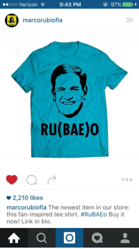 """Bae, Tumblr, and Verizon: .ooo Verizon  9:43 PM  marcorubiofla  2h  RU(BAE)0  2,210 likes  marcorubiofla The newest item in our store:  this fan-inspired tee shirt. #RuBAEo Buy it  now! Link in bio. <p><a href=""""http://proudgayconservative.tumblr.com/post/138256810387/camouflagepearls-what-is-this-i-hate-the"""" class=""""tumblr_blog"""">proudgayconservative</a>:</p>  <blockquote><p><a class=""""tumblr_blog"""" href=""""http://camouflagepearls.tumblr.com/post/138253309650"""">camouflagepearls</a>:</p> <blockquote> <p>WHAT IS THIS</p> </blockquote>  <p>I hate the term """"Bae"""" but I kinda want this shirt anyway.</p></blockquote>"""