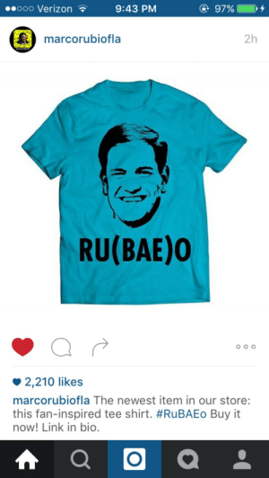 """Bae, Omg, and Tumblr: .ooo Verizon  9:43 PM  marcorubiofla  2h  RU(BAE)0  2,210 likes  marcorubiofla The newest item in our store:  this fan-inspired tee shirt. #RuBAEo Buy it  now! Link in bio. proudgayconservative:  camouflagepearls:  WHAT IS THIS  I hate the term """"Bae"""" but I kinda want this shirt anyway.   someone strangle me in my sleep i cant with this world anymore omg"""