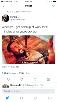 <p>Is this a Pyramid Scheme or the Triangle Trade?! (via /r/BlackPeopleTwitter)</p>: ..ooo Verizon LTE  8:25 AM  91%  Tweet  t1Kar L. Stine Retweeted  Minnie  @xoxoxMinnie  When you get held up at work for 5  minutes after you clock out  I hate slavery!  9/11/17, 12:49 AM  5,998 Retweets 7,744 Likes  Kimolee Eryn @KimoleeEryn-15h  Tweet your reply <p>Is this a Pyramid Scheme or the Triangle Trade?! (via /r/BlackPeopleTwitter)</p>