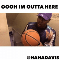 Memes, Outta, and 🤖: OOOH IM OUTTA HERE  @HAHADAVIS ‪Oooh I'm outta here HahaDavis NoSelfDoubt OoohImOuttaHere