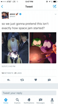 Advil, Blackpeopletwitter, and At&t: .oooo AT&T LTE  5:47 PM  Tweet  abdul  @Advil  NE:  so we just gonna pretend this isn't  exactly how space jam started?  5/21/17, 5:42 PM  14 RETWEETS 21 LIKES  Tweet your reply  Home  Explore Notifications Messages  Me <p>Come on and slam (via /r/BlackPeopleTwitter)</p>