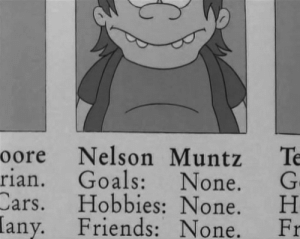 Cars, Friends, and Goals: oore Nelson Muntz Te  rian. Goals: None. G  Cars. Hobbies: None. H  Friends: None. Fr  lany.