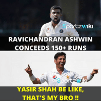 Ashwin Ravi gives a tribute to Yasir Shah by conceding 150+ runs! :p  (PS: Memes/ Trolls are just for fun, No intention to hurt any Individual or any team): oortzw'Iki  Star  271  RAVICHANDRAN ASHWIN  CONCEEDS 1500 RUNS  YASIR SHAH BE LIKE,  THAT'S MY BRO Ashwin Ravi gives a tribute to Yasir Shah by conceding 150+ runs! :p  (PS: Memes/ Trolls are just for fun, No intention to hurt any Individual or any team)