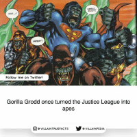 Source: JLApe: Gorilla Warfare (1999) dccomics like geek justiceleague comics: OOT...?  GREAT  SCOTT.  GREET!  Follow me on Twitter!  Gorilla Grodd once turned the Justice League into  apes  @VILLA INTRU EFACTS  步@VILLAINPE DIA Source: JLApe: Gorilla Warfare (1999) dccomics like geek justiceleague comics