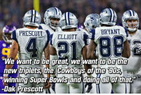 """Memes, Super Bowl, and Bowling: OOWDOTS  COWBOYS  BRYANT  PRESCOTT  """"We want to be great, we want to be the  new triplets, the Cowboys of the  Winning Super Bowls and doing all that  Dak Prescott 🙌 DakAttack FeedZeke ThrowUpTheX CowboysNation"""