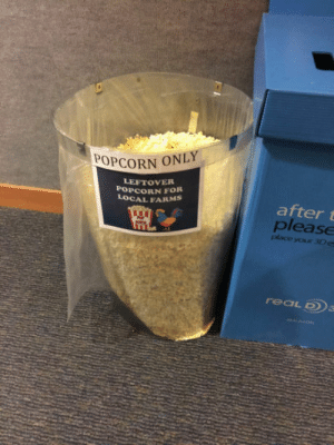 Live, Movie, and Popcorn: OPCORN ONLY  LEFTOVER  POPCORN FOR  LOCAL FARMS  after t  please  place your 3Dea You know you live in a rural area when your local movie theatre does this