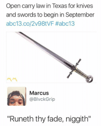 """🗡⚔️🗡: Open carry law in Texas for knives  and swords to begin in September  abc13.co/Zv98tVF #abc1 3  ペペ  Marcus  @BlvckGrip  """"Runeth thy fade, niggith"""" 🗡⚔️🗡"""