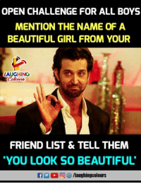 Beautiful, Girl, and Indianpeoplefacebook: OPEN CHALLENGE FOR ALL BOYS  MENTION THE NAME OF A  BEAUTIFUL GIRL FROM YOUR  LAUGHING  Colowrs  FRIEND LIST & TELL THEM  YOU LOOK SO BEAUTIFUL