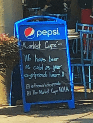 Good Slogan: Opepsi.  Hooket Copé-  WE have beer  as cold os your  argetiprionde haart!  Bethema ietcranta  A The Makd Cape NOLA Good Slogan