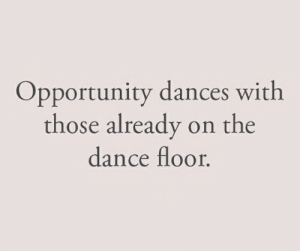Dances: Opportunity dances with  those already on the  dance floor