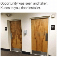 Memes, Taken, and Opportunity: Opportunity was seen and taken.  Kudos to you, door installer. WordOnDaStreet