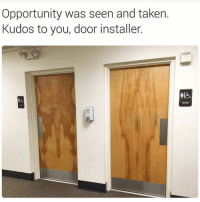 Taken, Opportunity, and Trendy: Opportunity was seen and taken.  Kudos to your door installer This took me a bit.
