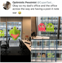 Crying, Memes, and The Office: Optimistic Pessimist @CupanTael...  Okay so my dad's office and the office  across the way are having a post-it note  war  Li  NOT Y am I crying at the copy machine rn