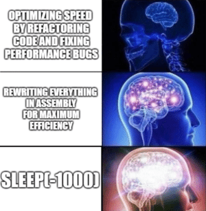 Cool, Hack, and Speed: OPTIMIZING SPEED  BY REFACTORING  CODEANDIFIXING  PERFORMANCE BUGS  REWRITING EVERYTHING  INASSEMBLY  FOR MAXIMUM  EFFICIENcY  SLEEPL-1000 cool optimization hack