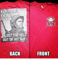 Friends, Memes, and Pog: OR GET THE HEL  OUT OF MY WAY  BACK  FRONT 🇺🇸 FOLLOW, LEAD OR GET THE HELL OUT OF OUR WAY! ORDER YOURS STORE LINK IN BIO. www.UncleSamsMisguidedChildren.com - Tag friends & Follow 🔊 👉🏽 @unclesamsmisguidedchildren UncleSamsMisguidedChildren Army Navy AirForce USMarines USMC Marines MilitaryLife CoastGuard NavyLife NavySeals POG Grunt Infantry veterans Veteran