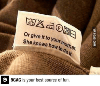 9gag, Batman, and Dank: or it your  give to She knows how to  her.  9GAG is your best source of fun. Unless you're Batman.. http://9gag.com/gag/a2zn78p?ref=fbp  Follow us to enjoy more funny pics and memes on http://instagram.com/9gag