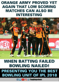 #SRHvKXIP #IPL: ORANGE ARMY PROVED YET  AGAIN THAT LOW SCORING  MATCHES CAN ALSO BE  INTERESTING  BASIL  GHINO  꼐  RED  WHEN BATTING FAILED  BOWLING NAILED!  PRESENTING YOU THE BEST  BOWLING UNIT OF IPL 2018 #SRHvKXIP #IPL
