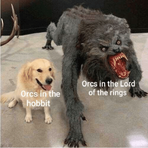The Lord of the Rings, Hobbit, and Lord of the Rings: Orcs in the Lord  of the rings  Orcs in the  hobbit They evolved to be stronger