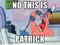 no this is patrick: ORD  NO THIS IS  PATRICK