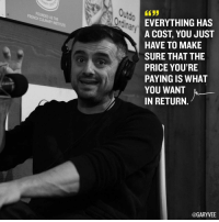 Memes, 🤖, and Hustle: Ordin,  EVERYTHING HAS  A COST YOU JUST  HAVE TO MAKE  SURE THAT THE  PRICE YOU'RE  PAYING IS WHAT  YOU WANT  IN RETURN.  @GARY VEE You willing to pay 💰💰💰the price? A hustle entrepreneur entrepreneurship entrepreneurlife entrepreneurlifestyle bleeding fightforit