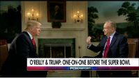"Bill O'Reilly, Memes, and 🤖: OREILLY & TRUMP: ONE-ON-ONE BEFORE THE SUPER BOWL  FOXREPORT Watch Bill O'Reilly's interview with President @realDonaldTrump Sunday at 4p ET during the SuperBowl pregame show on FOX. Bill O'Reilly will also have more of his exclusive interview with the President on ""The O'Reilly Factor"" on Monday and Tuesday at 8p ET on Fox News Channel!"