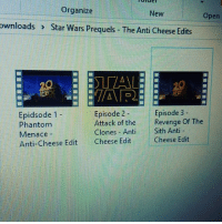 @smack_life how the prequels meant to be seen. fuck midichorians. starwars starwarsprequels anticheeseedit midichlorians fuckmidichlorians jedi phantommenace attackoftheclones revengeofthesith sithlord collider: Organize  New  Open  ownloads Star Wars Prequels The Anti Cheese Edits  SULAAL  VA 52.  Episode 3  Episode 2  Epidsode 1  Attack of the Revenge Of The  Phantom  Clones Anti  Sith Anti  Menace  Cheese Edit  Anti-Cheese Edit  Cheese Edit @smack_life how the prequels meant to be seen. fuck midichorians. starwars starwarsprequels anticheeseedit midichlorians fuckmidichlorians jedi phantommenace attackoftheclones revengeofthesith sithlord collider