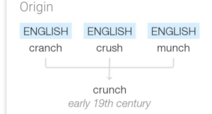 postmakerextreme:  postmakerextreme:  wow…. really makes you wonder about your language  yea i know it says cranch : Origin  ENGLISH ENGLISH ENGLISH  cranch  crush  munch  crunch  early 19th century postmakerextreme:  postmakerextreme:  wow…. really makes you wonder about your language  yea i know it says cranch