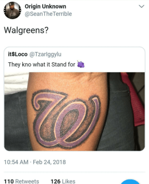 Thats an L: Origin Unknown  @SeanTheTerrible  Walgreens?  it$Loco @Tzarlggylu  They kno what it Stand for  10:54 AM Feb 24, 2018  110 Retweets  126 Likes Thats an L