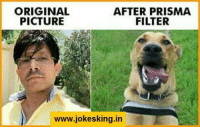 LE OUTDATED INDIAN MEMES: ORIGINAL  AFTER PRISMA  PICTURE  FILTER  www.jokesking.in LE OUTDATED INDIAN MEMES