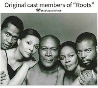 """Memes, Chicken, and 🤖: Original cast members of """"Roots""""  theblaquelioness Members from the cast of Roots: Ben Vereen (Chicken George) Leslie Uggams (Kizzy Reynolds ) John Amos (Toby) Cicely Tyson (Binta), and Levar Burton (Kunta Kinte). theblaquelioness"""
