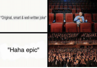 "Jokes Haha: ""Original, smart & well written joke'  ""Haha epic"