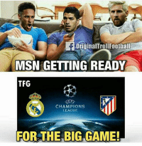 Memes, Champions League, and Game: OriginalTroIFootball  MSN GETTING READY  TFG  ER  CHAMPIONS  LEAGUE  FOR THE BIG GAME! مشاهده ممتعه 🤗💙