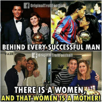 Memes, Women, and 🤖: OriginalTrol Foothall  BEHIND EVERYASUCCESSFUL MAN  AZR  THERE IS A WOMEN  AND THAT-WOMEN: IS MOTHER! Agreed?