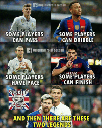 Football, Memes, and Soccer: originalTrollFootball  Fly  Emirate  SOME PLAYERS  SOME PLAYERS  AIR  CAN PASS  CAN DRIBBLE  OriginalTroll Football  ATAR  SOME PLAYERS  SOME PLAYERS  HAVE PACE  CAN FINISH  SOCCER  DONT YOUMEAN  FOOTBALL?  AND THEN THERE ARE THESE  TWO LEGENDS Messi & Ronaldo 🔥🔥🔥🔥🔥 @instatroll.soccer