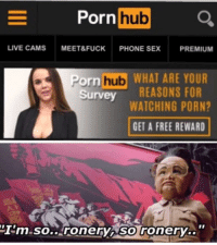 """<p>Not sure why they need a survey to work this out via /r/dank_meme <a href=""""http://ift.tt/2FIx2hI"""">http://ift.tt/2FIx2hI</a></p>: orn hub  LIVE CAMS MEET&FUCK PHONE SEX PREMIUM  Porn hub WHAT ARE YOUR  WATCHING PORN?  GET A FREE REWARD  Survey REASONS FOR  Im.so..ronery so ronery.. <p>Not sure why they need a survey to work this out via /r/dank_meme <a href=""""http://ift.tt/2FIx2hI"""">http://ift.tt/2FIx2hI</a></p>"""